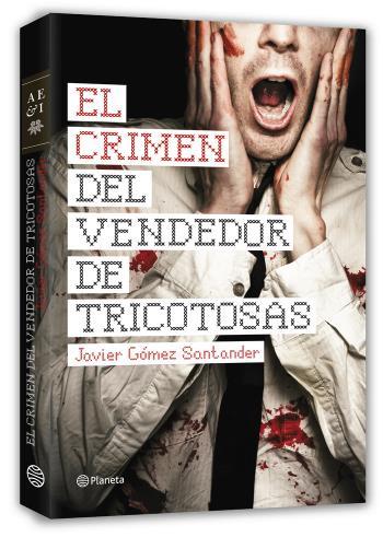 """""""El crimen del vendedor de tricotosas"""", de Javier Gómez Santander"""