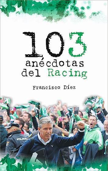 """El miércoles se presenta el libro """"103 anécdotas del Racing"""", de Fran Díez"""