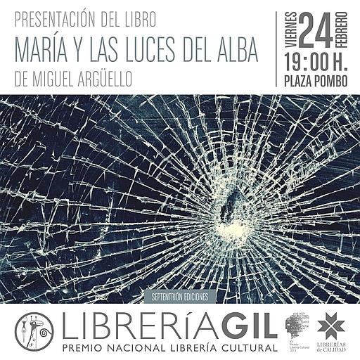 """El viernes se presenta el libro """"María, y las luces del alba"""", de Miguel Argüello"""