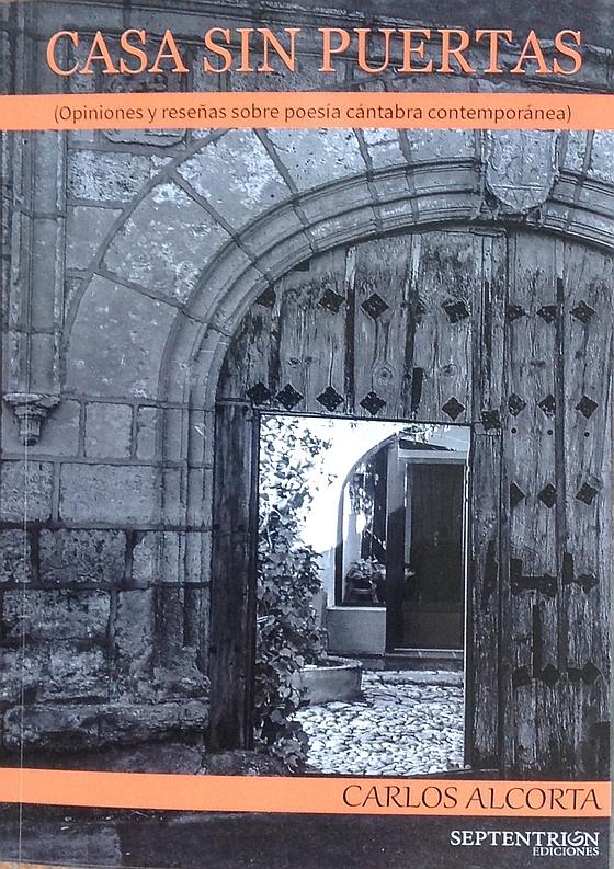 """Carlos Alcorta presentará """"Casa sin puertas"""", un libro de opiniones y reseñas sobre poesía cántabra contemporánea"""
