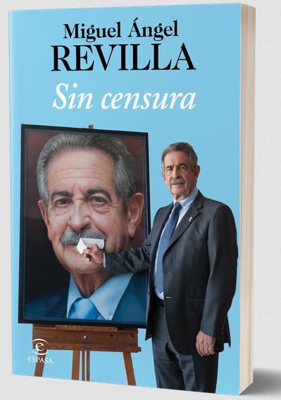 El 5 de abril sale a la venta 'Sin censura', el nuevo libro de Miguel Ángel Revilla