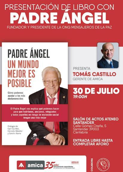 """El padre Ángel presenta hoy en el Ateneo de Santander su libro """"Un mundo mejor es posible"""""""